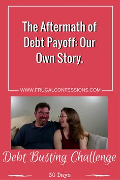 DAY 29 Debt Busting Challenge: The Aftermath of Debt Payoff: Our Own Story. Most people don't talk about what the other side looks like. And why would they? They accomplished an amazing goal that many people take years to achieve...that's what people generally want to hear about. But I can tell you from experience, it's a whole other world. Read all about this new stage of life: http://www.mydollarplan.com/aftermath-of-debt-payoff-update/