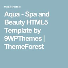 Aqua - Spa and Beauty HTML5 Template by 9WPThemes | ThemeForest