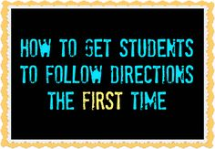 ON FOLLOWING DIRECTIONS: Tips to help students follow directions so you don't have to repeat yourself a million times!