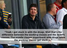 The 17 Funniest Things Noel Gallagher Has Ever Said Old Rock, Noel Gallagher, Working Class, Funniest Things, Under Pressure, I Care, Our Kids, Playing Guitar, Cool Bands