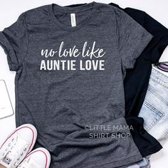 33b3a96ca No Love Like Auntie Love © | Auntie Shirt | Shirts for Aunts | Aunt Graphic