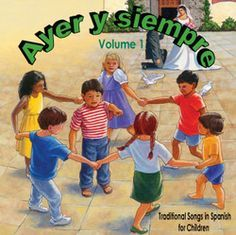 Ayer y siempre CD $6.99 Listen to songs Traditional Hispanic Nursery Rhymes, Rimas, juegos y canciones tradicionales Posters and reproducible also available. Music CD matches our Nursery Rhymes