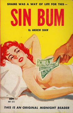 Sin Bum by Andrew Shaw Pulp Fiction Art, Pulp Art, Fiction Novels, Cover Pics, Cover Art, Andrew Shaw, Pulp Magazine, Vintage Book Covers, Drama