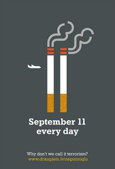 An overly sensationalized ad meant to evoke emotion about smoking similar to hatred felt towards terrorists.