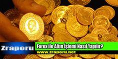 Forex ile Altın İşlemi Nasıl Yapılır?