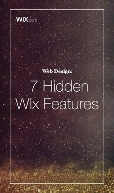 We've uncovered the 7 hidden Wix features you need to know about in order to take your website to the next level and really stand out.