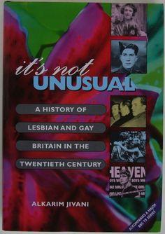 It's Not Unusual: A History of Lesbian and Gay Britain In The Twentieth Century by Alkarim Jivani