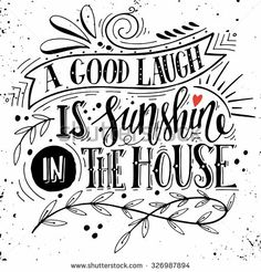 A good laugh..... Is sunshine In the HOUSE