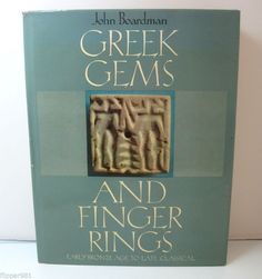 Greek Gems and Finger Rings: Early Bronze Age to Late Classical John Boardman - http://books.goshoppins.com/history/greek-gems-and-finger-rings-early-bronze-age-to-late-classical-john-boardman/