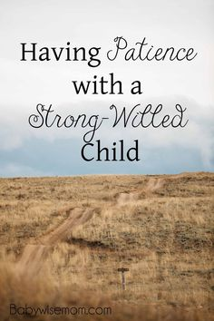 5 Parenting The Strong-Willed Child has an entire chapter dedicated to patience. I think that should pull your attention a bit. A book aimed at helping parents deal with . Read moreHaving Patience with a Strong-Willed Child Parenting Classes, Parenting Teens, Kids And Parenting, Parenting Hacks, Parenting Plan, Parenting Styles, Foster Parenting, Parenting Quotes, Peaceful Parenting