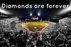 Baseball diamonds are forever