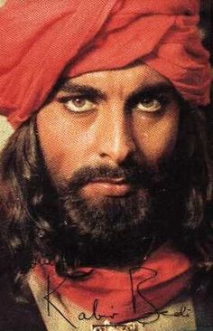 I never saw so beautiful eyes... Kabir Bedi... And this is the reason why my cousin calls me Sandokan...