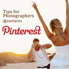 Pinterest for Photographers: Marketing Tips and Ideas from @zachprez