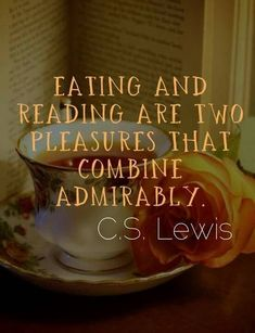 Eating and reading... C.S. Lewis