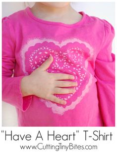 Have A Heart T-Shirt. Easy Valentine craft for kids.