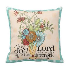 Joy of the Lord - Floral Bouquet - Throw Pillow