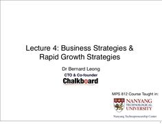 """The 4th lecture focus on business strategy and models, rapid growth strategies (franchising, mergers & acquisitions), and an introduction to Moore's """"Crossing the Chasm"""", Gartner's Hype Cycle and Porter's 5 Forces."""