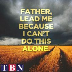 Dear Father, watch over me, comfort me, hold my hand, and tell me the truth in my innermost being. I need you now more than ever. I can't do this alone. Amen. #GodIsWithYou #DoNotFear