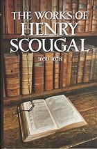 The works of the Rev. Henry Scougal : containing The life of God in the soul of man, with nine other sermons on important subjects, private reflections and occasional meditations, essays, moral and divine, a funeral sermon preached for Henry Scougal by Henry Scougal and Don Kistler (2002) - Recommended by Timmy Marsee