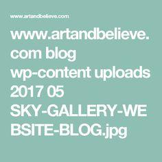 www.artandbelieve.com blog wp-content uploads 2017 05 SKY-GALLERY-WEBSITE-BLOG.jpg