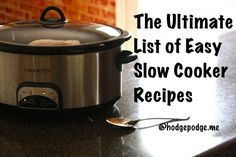 Ultimate List of Easy Slow Cooker Recipes breakfast, dinner, sweets, breads, soups, stews, sides