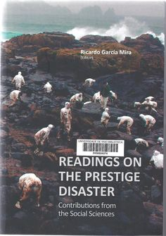 Readings on the Prestige disaster : contributions from the social sciences / Ricardo García Mira (editor)