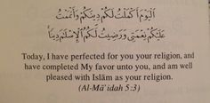 """islamic-art-and-quotes: """"The Verse of Favor – Revealed on a Friday on the day of Arafah Originally found on: that-leopardhijab IslamicArtDB needs your support. Learn more """""""