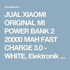 JUAL XIAOMI ORIGINAL MI POWER BANK 2 20000 MAH FAST CHARGE 3.0 - WHITE, Elektronik & Gadget, Aksesoris Tablet & Handphone di Carousell The Originals