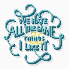 """We hate all the same things & I like it"" - Lettering + design @lindseyreveche. #Typography #ValentinesThatDontSuck"