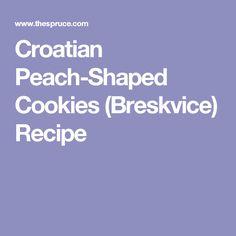 Croatian Peach-Shaped Cookies (Breskvice) Recipe