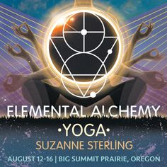 Elemental Alchemy Yoga Instructors Announced! Symbiosis Gathering: Oregon Eclipse Elemental Alchemy Yoga Instructors Announced! Symbiosis Gathering: Oregon Eclipse  Join Suzanne on this in-depth mind/body immersion into the heart of soulful self-expression and discover your ability to live, express and embody your truth. This practice will combine numerous Vinyasa flow...