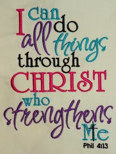 Philippians I can do all things through by astitchforyou Favorite Bible Verses, Bible Verses Quotes, Favorite Quotes, Life Verses, Scriptures, Todays Verse, Philippians 4 13, Meaningful Quotes, Words Of Encouragement