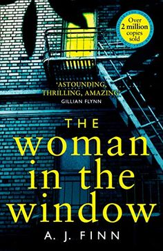 The Woman in the Window: The Top Ten Sunday Times bestselling debut crime thriller everyone is talking about! Best Books To Read, Great Books, New Books, Amazing Books, Good Thriller Books, Mystery Thriller, Thriller Novels, Mystery Novels, Gillian Flynn