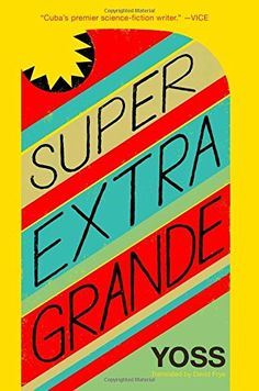 Super Extra Grande by Yoss