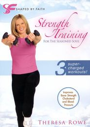 Strength Training: For the Seasoned Soul, DVD   -               By: Theresa Rowe