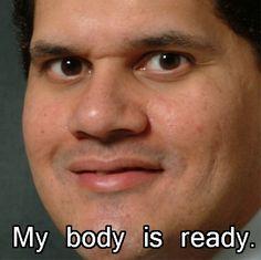My body is ready.