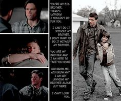 You are my brother, there is nothing I wouldn't do for you - Sam and Dean Winchester