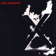 X - Los Angeles  Los Angeles is the debut album of the American punk rock band X, released on April 26, 1980
