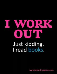 I work out my arms by holding books aloft. And I work out my abs by convulsing in sobs at the end of books. I Love Books, Good Books, Books To Read, Reading Quotes, Book Quotes, Reading Meme, Reading Posters, Reading Books, Book Memes