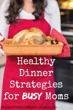 Healthy Dinner Strategies for Busy Moms | Proverbs 31 Woman