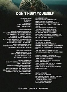 Dont Hurt YourSelf Lyrics - beyoncé Dont Hurt Yourself Beyonce, Beyonce Lyrics, Beyonce Music, Beyonce Quotes, Formation Tour, Breathing Fire, Girls Run The World, Dont Love Me, Yours Lyrics