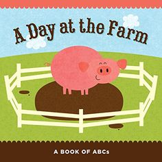 A Day at the Farm: A Book of ABCs by Sterling Children's http://www.amazon.com/dp/1411475879/ref=cm_sw_r_pi_dp_2340wb10JBWGB