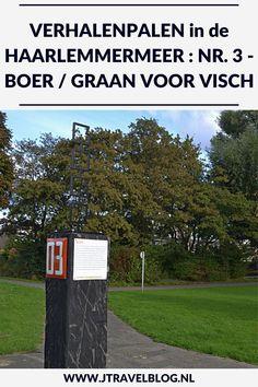 Deze keer laat ik je kennismaken met de derde verhalenpaal: nr. 3 - BOER / Graan voor Visch in Hoofddorp. In deze en 19 andere blogs neem ik je mee langs de 20 verhalenpalen in de gemeente Haarlemmermeer. Fiets je mee? #verhalenpalen #haarlemmermeer #fietsen #jtravel #jtravelblog
