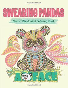Swearing Pandas (Sweary Coloring Book for Adults): Swear ...