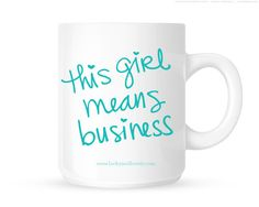 This Girl Means Business Coffee Mug – the lucky + lovely shoppe #stelladotstyle #sdjoy #luckyandlovely