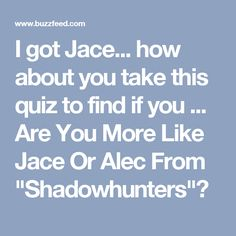 """I got Jace... how about you take this quiz to find if you ... Are You More Like Jace Or Alec From """"Shadowhunters""""?"""