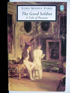 "Ford Madox Ford - The Good Soldier ""This is the saddest story I have ever heard"""