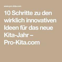 10 Schritte zu den wirklich innovativen Ideen für das neue Kita-Jahr – Pro-Kita.com