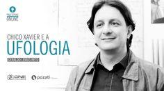 Palestra   Chico Xavier e a Ufologia