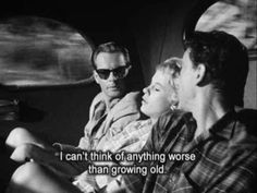 I can't think of anything worse than growing old